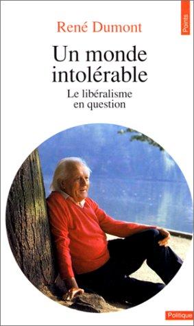 Un monde intolérable. Le libéralisme en question