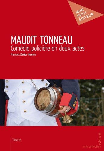Téléchargement Maudit tonneau: Comédie policière en deux actes pdf, epub ebook