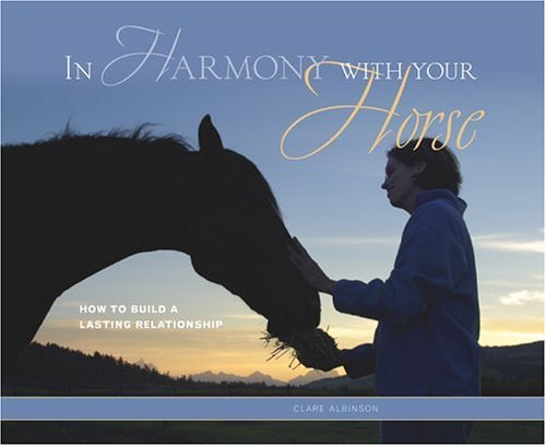 In Harmony with Your Horse: How to Build a Lasting Relationship por Clare Albinson