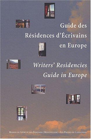 Guide des résidences d'écrivains en Europe : Writer's Residencies Guide in Europe