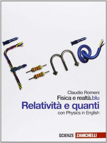 Fisica e realtà.blu. Relatività e quanti. Per le Scuole superiori. Con espansione online