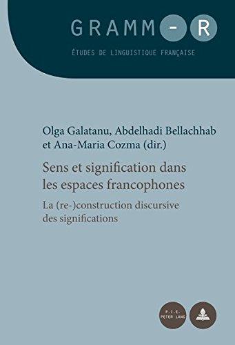 Sens et signification dans les espaces francophones: La (re-)construction discursive des significations par Olga Galatanu