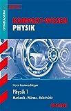 STARK Kompakt-Wissen Gymnasium - Physik Oberstufe Band 1
