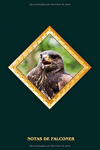 Notas de Falconer: Águila ratonera del desierto, caza con la águila ratonera, diario de cetrería para entrar. Formato aprox. A5, 120 páginas, líneas ... para cetreros, ornitólogos, naturalistas