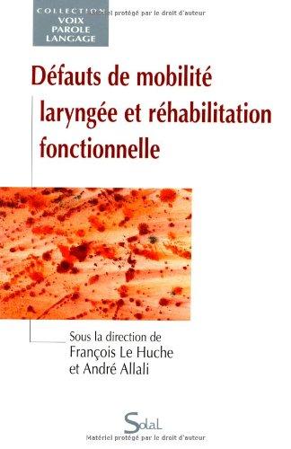 Dfauts de mobilit larynge et rhabilitation fonctionnelle