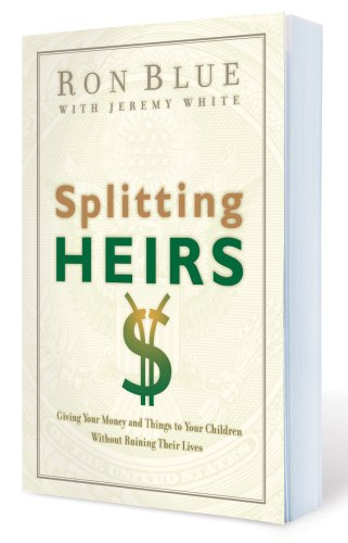 [(Splitting Heirs: Giving Your Money and Things to Your Children Without Ruining Their Lives)] [by: Ron Blue]