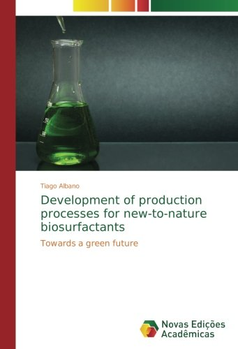 Development of production processes for new-to-nature biosurfactants: Towards a green future