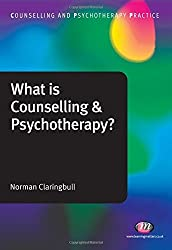 What is Counselling and Psychotherapy? (Counselling and Psychotherapy Practice Series) by Norman Claringbull (2010-03-06)