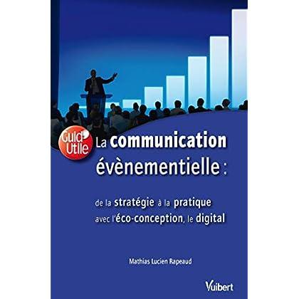 La Communication évènementielle : de la stratégie à la pratique (Guid'Utile)