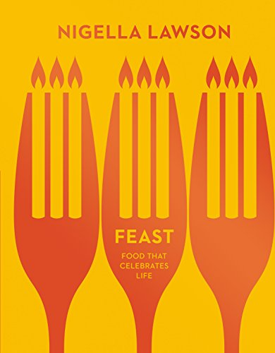 Feast: Food that Celebrates Life (Nigella Collection) (Für Halloween Prominente)
