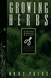 Growing Herbs (Cascadia Gardening Series) by Mary Preus (1994-02-02)