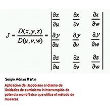 Aplicación del Jacobiano al diseño de Unidades de suministro ininterrumpido de potencia monofásico que utiliza el método de muescas. (Spanish Edition)