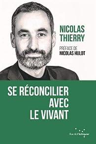 Se réconcilier avec le vivant par Nicolas Thierry