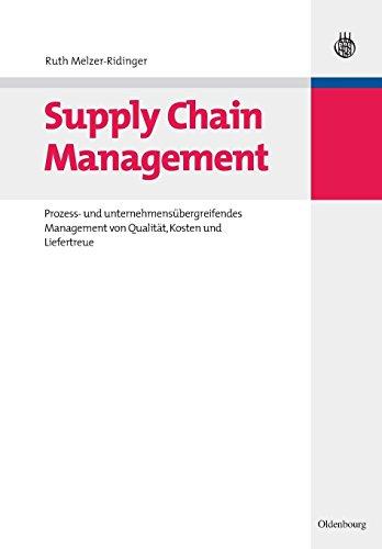 Supply Chain Management: Prozess- Und Unternehmensübergreifendes Management Von Qualität, Kosten Und Liefertreue