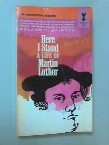 Here I Stand. A Life of Martin Luther