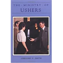 The Ministry of Ushers by Gregory F. Smith (1986-03-01)