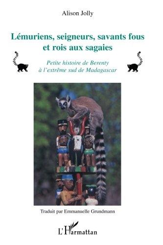 lmuriens-seigneurs-savants-fous-et-rois-aux-sagaies-petite-histoire-de-berenty--l-39-extrme-sud-de-madagascar