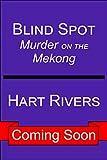BLIND SPOT (Murder on the Mekong, A Novella): Vietnam War Psychological Thriller (English Edition)
