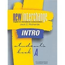 New Interchange Intro Student's book A: English for International Communication (New Interchange English for International Communication) by Jack C. Richards (2000-06-08)