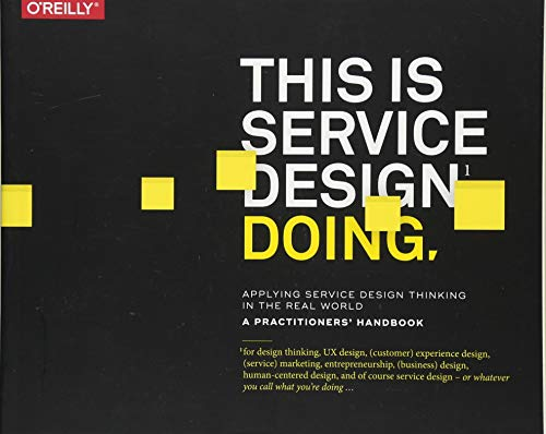 This is service design doing : Applying service design thinking in the real world
