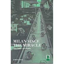 [(Milan Since the Miracle: City, Culture and Identity )] [Author: John Foot] [Oct-2001]