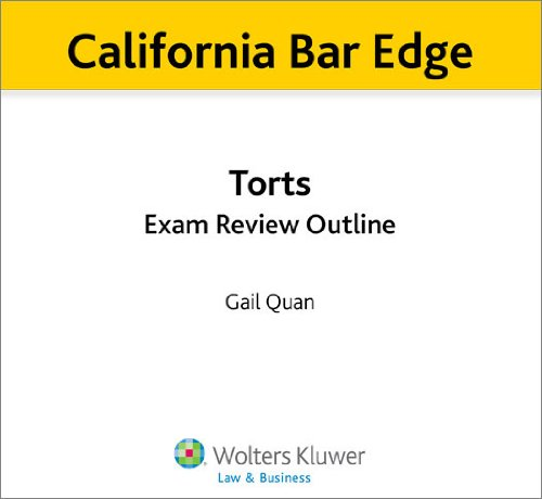 California Bar Edge: California Torts Exam Review Outline for the Bar Exam (English Edition) (California Bar Edge)