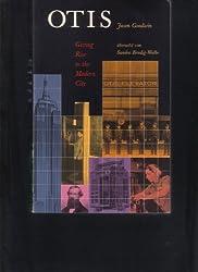Otis. Giving Rise to the Modern City (Deutsche Ausgabe)