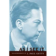 As I See It - The Autobiography of J.Paul Getty