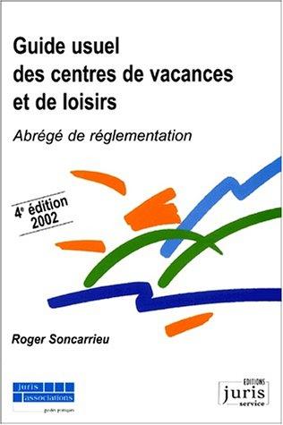 Guide usuel des centres de vacances et de loisirs par Roger Soncarrieu