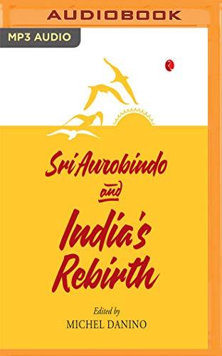 Sri Aurobindo & India's Rebirth