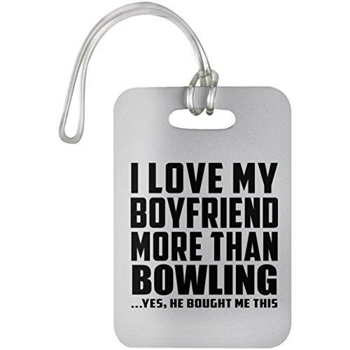 Designsify I Love My Boyfriend More Than Bowling - Luggage Tag Gepäckanhänger Reise Koffer Gepäck Kofferanhänger - Geschenk zum Geburtstag Jahrestag