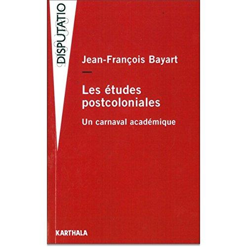 Les études postcoloniales. Un carnaval académique