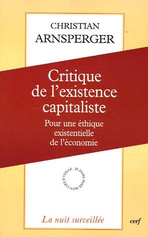 Critique de l'existence capitaliste : Pour une éthique existentielle de l'économie