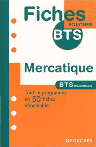 Fiches BTS Foucher : Mercatique, BTS par Catherine Froissart