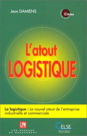 L'ATOUT LOGISTIQUE par Jean Damiens