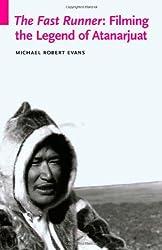The Fast Runner: Filming the Legend of Atanarjuat (Indigenous Films) by Michael Robert Evans (2010-05-01)