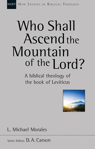 who-shall-ascend-the-mountain-of-the-lord-new-studies-in-biblical-theology