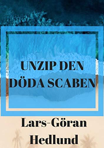 Unzip den döda scaben (Swedish Edition) por Lars-Göran  Hedlund