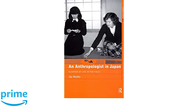 An Anthropologist in Japan: Glimpses of Life in the Field