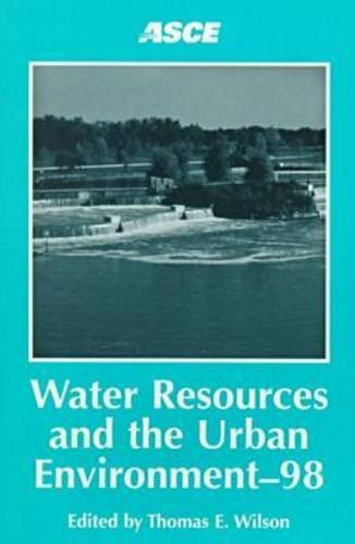 Water Resources and the Urban Environment-98: Proceedings of the 1998 National Conference on Environmental Engineering Held in Chicago, Illinois, June 7-10, 1998