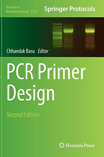 PCR Primer Design (Methods in Molecular Biology, Band 1275)