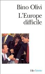 L'Europe difficile : Histoire politique de l'intégration européenne