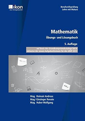 BRP Mathematik Übungs- und Lösungsbuch (ikon Berufsreifeprüfung Lehre mit Matura)