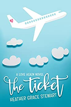 Pagina Para Descargar Libros The Ticket: A Love Again Novel (Love Again Series Book 1) Ebook Gratis Epub