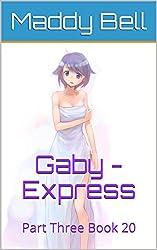 Gaby - Express:  Part Three Book 20