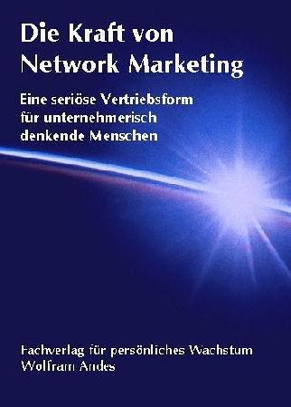 Die Kraft von Network Marketing: Eine seriöse Vertriebsform für unternehmerisch denkende Menschen