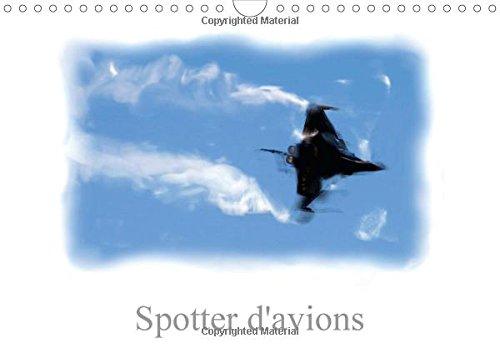 Spotter d'avions 2015: Spotter avionnique (Calvendo Art) par Patrick Guigueno