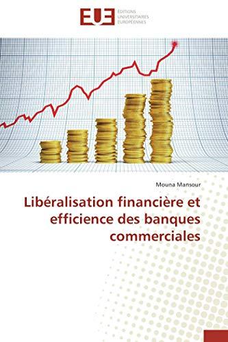 Libéralisation financière et efficience des banques commerciales