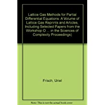 Lattice Gas Methods For Partial Differential Equations (Santa Fe Institute Studies in the Sciences of Complexity Proceedings)