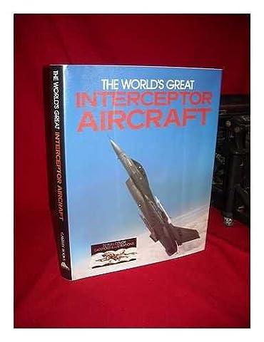 Worlds Great Interceptor Aircraft